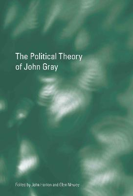 The Political Theory of John Gray by John Horton