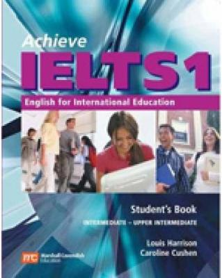 Achieve IELTS 1: English for International Education by Louis Harrison