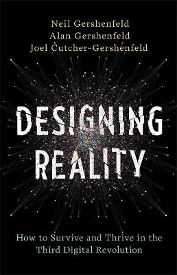 Designing Reality by Neil Gershenfeld