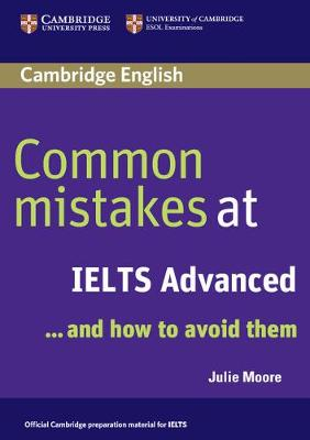 Common Mistakes at IELTS Advanced by Julie Moore