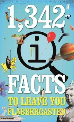 1,342 QI Facts To Leave You Flabbergasted by John Lloyd
