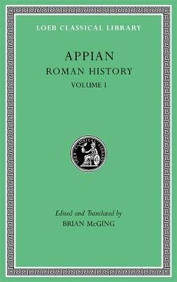 Roman History, Volume I by Appian