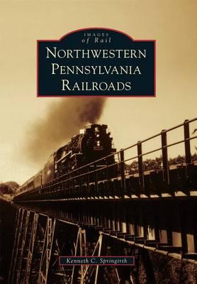 Northwestern Pennsylvania Railroads book