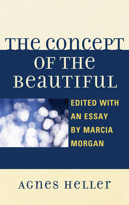 The Concept of the Beautiful by Agnes Heller