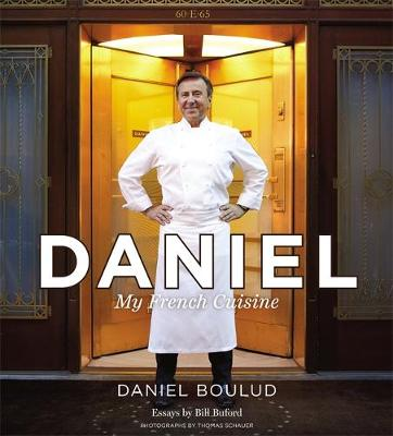 Daniel: My French Cuisine by Daniel Boulud