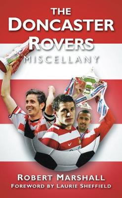 The Doncaster Rovers Miscellany by Robert Marshall