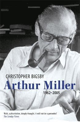 Arthur Miller Arthur Miller 1962-2005 v. 2 by Christopher Bigsby