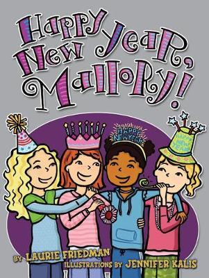 Happy New Year, Mallory! by Laurie Friedman