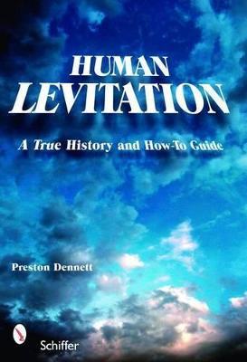 Human Levitation by Preston Dennett