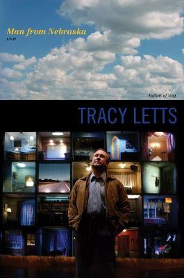 Man from Nebraska by Tracy Letts