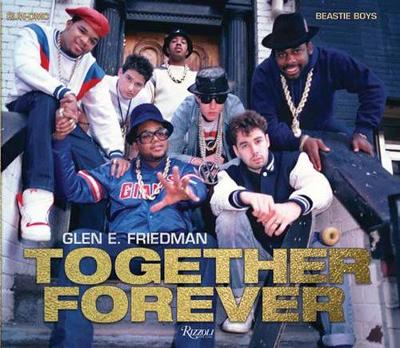 Together Forever: Beastie Boys and RUN-DMC by Glen Friedman