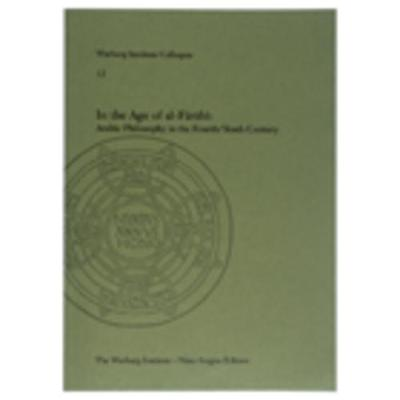 In the Age of Al-Farabi: Arabic Philosophy in the Fourth/Tenth Century by Peter Adamson