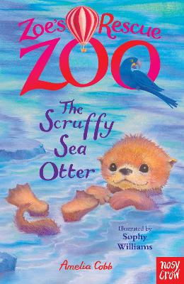 Zoe's Rescue Zoo: The Scruffy Sea Otter by Amelia Cobb