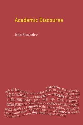 Academic Discourse by John Flowerdew