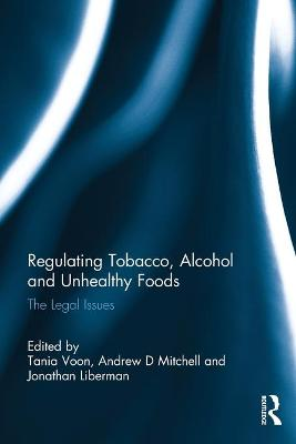 Regulating Tobacco, Alcohol and Unhealthy Foods by Tania Voon