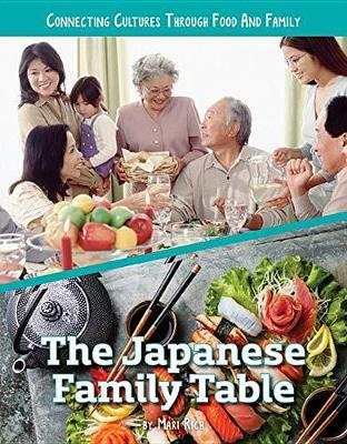 Connecting Cultures Through Family and Food: The Japanese Family Table by Mari Rich