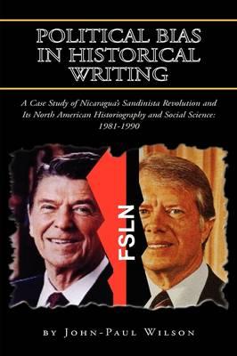 Political Bias in Historical Writing by John-Paul Wilson