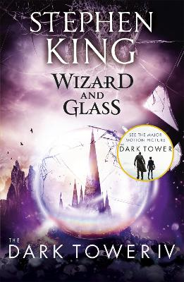 Dark Tower IV: Wizard and Glass by Stephen King