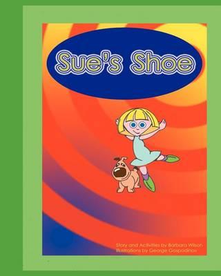 Sue's Shoe by Dr. Barbara Wilson