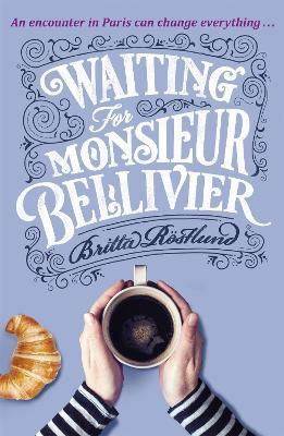 Waiting For Monsieur Bellivier by Britta Rostlund