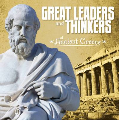 Great Leaders and Thinkers of Ancient Greece by Megan Cooley Peterson