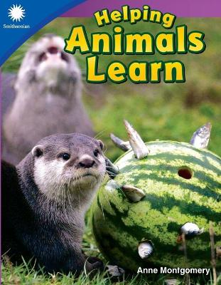Helping Animals Learn by Anne Montgomery