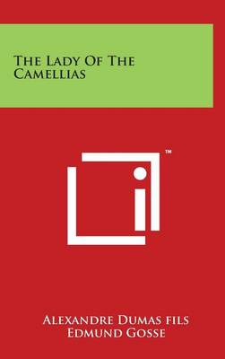 Lady of the Camellias by Alexandre Dumas Fils