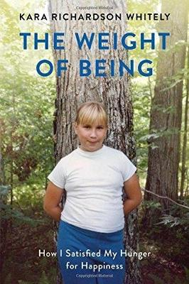 The Weight of Being by Kara Whitely