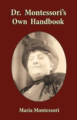 Dr. Montessori's Own Handbook by Maria Montessori