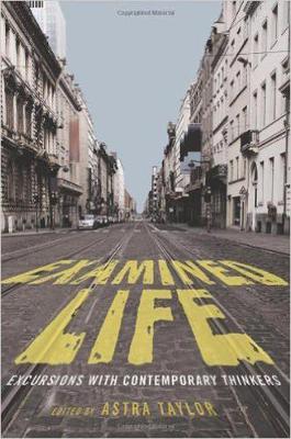Examined Life by Astra Taylor