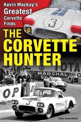 The Corvette Hunter by Tyler Greenblatt