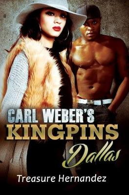 Carl Weber's Kingpins: Dallas by Treasure Hernandez