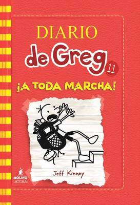 Diario de Greg 11. a Toda Marcha! by Jeff Kinney