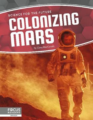 Science for the Future: Colonizing Mars by Clara MacCarald