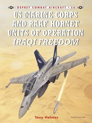 US Marine and RAAF Hornet Units of Operation Iraqi Freedom by Tony Holmes