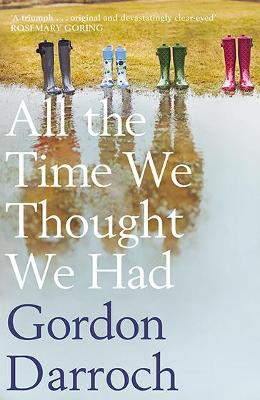 All the Time We Thought We Had by Gordon Darroch