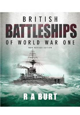 British Battleships of World War One by R. A. Burt