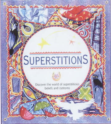 Superstitions: Discover the World of Superstitions, Beliefs and Customs by Eleanor Coombe