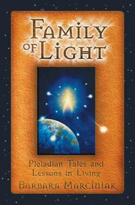 The Family of Light by Barbara Marciniak