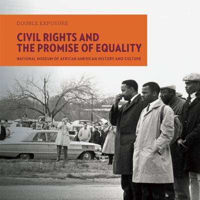 Civil Rights and the Promise of Equality by National Museum of African American History and Culture