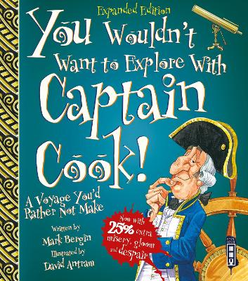 You Wouldn't Want To Explore With Captain Cook! by Mark Bergin