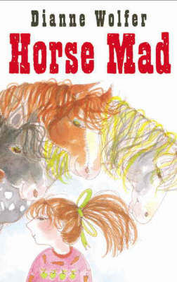 Horse-Mad by Wolfer Dianne