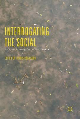 Interrogating the Social by Fuyuki Kurasawa