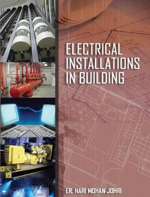Electrical Installations in Building by Hari Mohan Johri