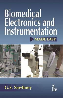 Biomedical Electronics and Instrumentation Made Easy by G. S. Sawhney