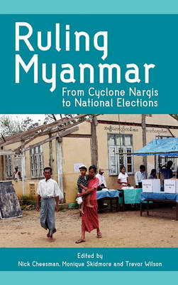 Ruling Myanmar by Nick Cheesman