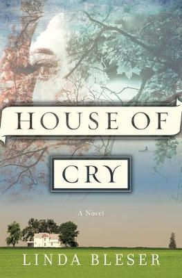 House Of Cry by Linda Bleser