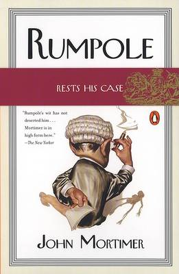 Rumpole Rests His Case by John Mortimer