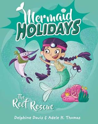 Mermaid Holidays 4: The Reef Rescue by Delphine Davis