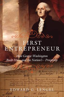 First Entrepreneur by Edward G. Lengel